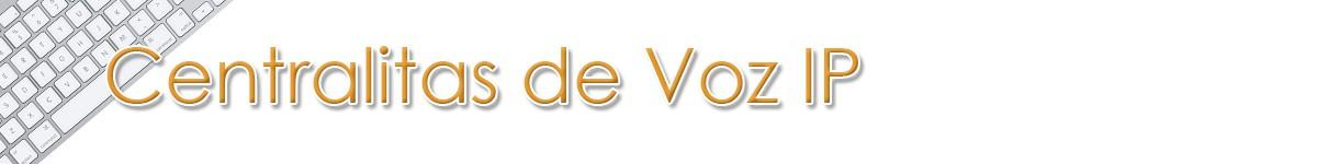 Montaje de Centralitas de Voz IP